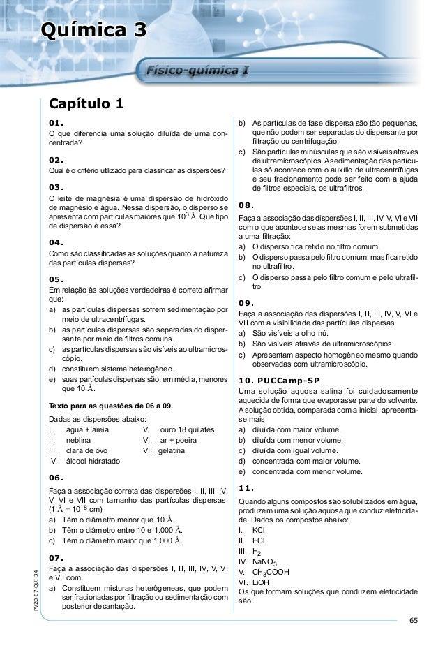 65 PV2D-07-QUI-34 Química 3 Físico-química IFísico-química I Capítulo 1 01. O que diferencia uma solução diluída de uma co...