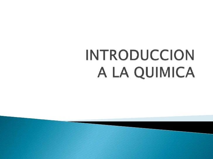 INTRODUCCIONA LA QUIMICA<br />