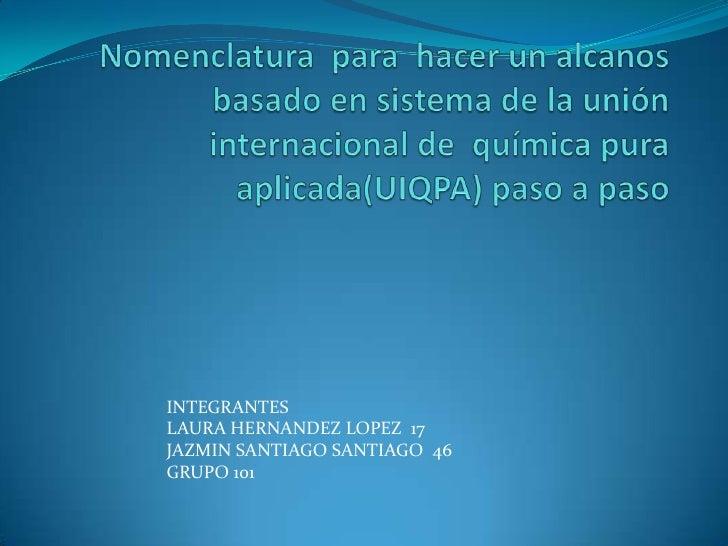 Nomenclatura  para  hacer un alcanos  basado ensistema de la unión internacional de  química pura aplicada(UIQPA) paso a p...