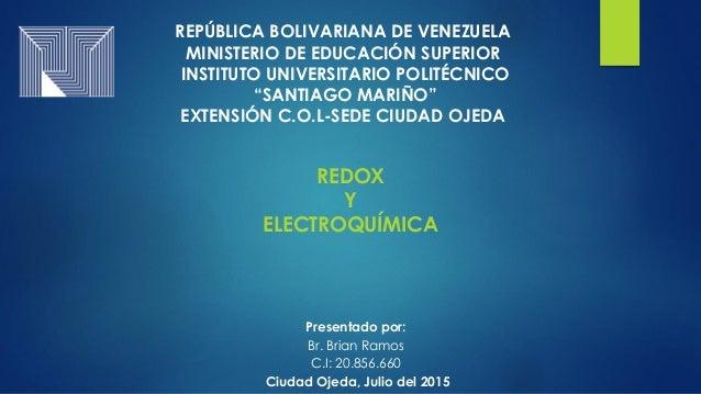 REDOX Y ELECTROQUÍMICA REPÚBLICA BOLIVARIANA DE VENEZUELA MINISTERIO DE EDUCACIÓN SUPERIOR INSTITUTO UNIVERSITARIO POLITÉC...
