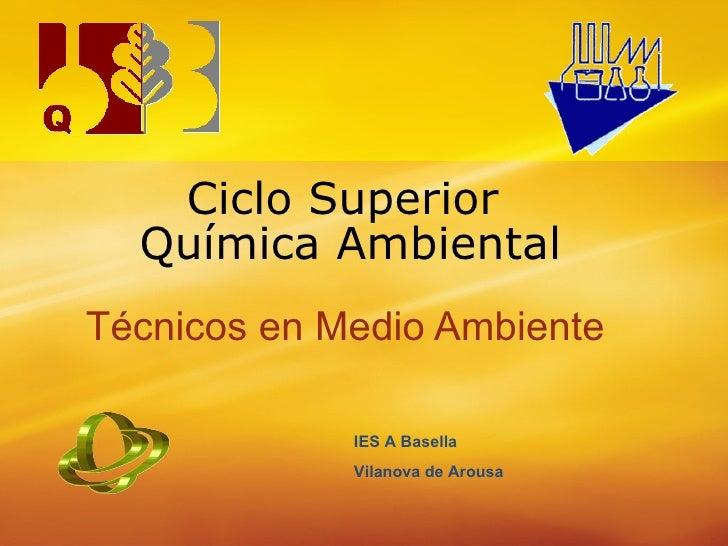 Ciclo Superior  Química Ambiental Técnicos en Medio Ambiente IES A Basella Vilanova de Arousa