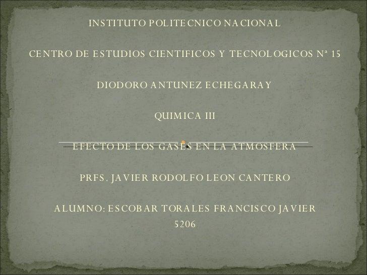 INSTITUTO POLITECNICO NACIONAL CENTRO DE ESTUDIOS CIENTIFICOS Y TECNOLOGICOS Nª 15 DIODORO ANTUNEZ ECHEGARAY QUIMICA III E...
