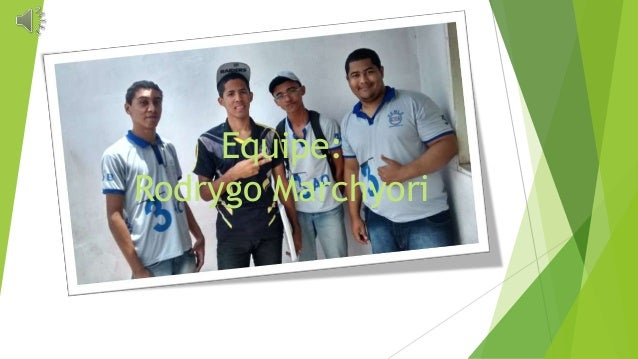 Equipe:  Rodrygo Marchyori