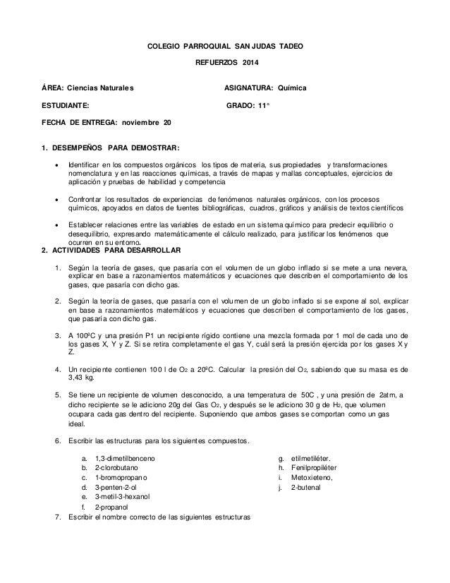 COLEGIO PARROQUIAL SAN JUDAS TADEO  REFUERZOS 2014  ÁREA: Ciencias Naturales ASIGNATURA: Química  ESTUDIANTE: GRADO: 11°  ...