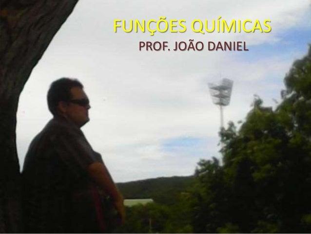 FUNÇÕES QUÍMICAS PROF. JOÃO DANIEL