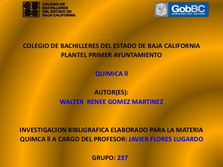 <br /><br /><br /><br />COLEGIO DE BACHILLERES DEL ESTADO DE BAJA CALIFORNIA<br />PLANTEL PRIMER AYUNTAMIENTO<br /><...