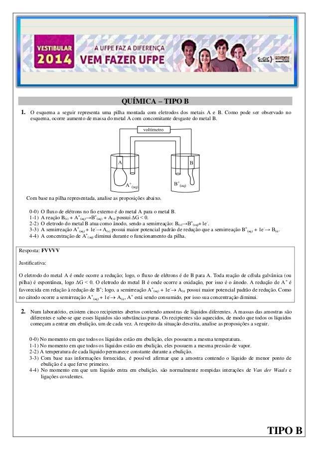 1  QUÍMICA – TIPO B 1. O esquema a seguir representa uma pilha montada com eletrodos dos metais A e B. Como pode ser obser...