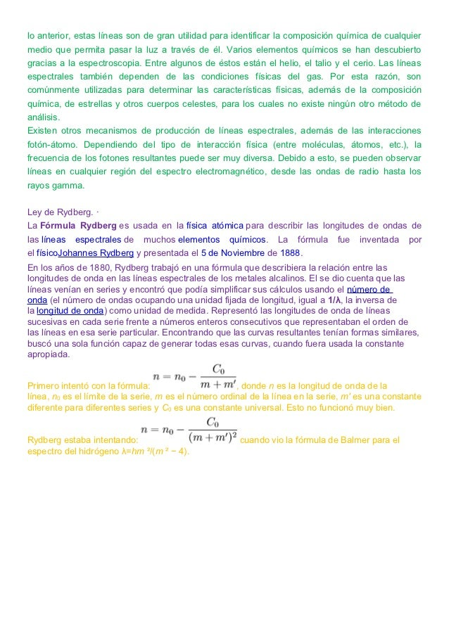 lo anterior, estas líneas son de gran utilidad para identificar la composición química de cualquiermedio que permita pasar...