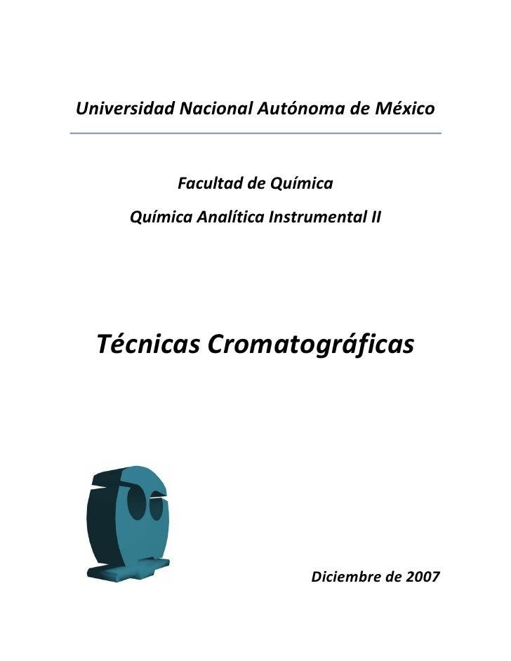 Universidad Nacional Autónoma de México           Facultad de Química     Química Analítica Instrumental II  Técnicas Crom...