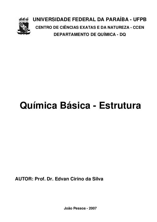 UNIVERSIDADE FEDERAL DA PARAÍBA - UFPB CENTRO DE CIÊNCIAS EXATAS E DA NATUREZA - CCEN  DEPARTAMENTO DE QUÍMICA - DQ  Quími...