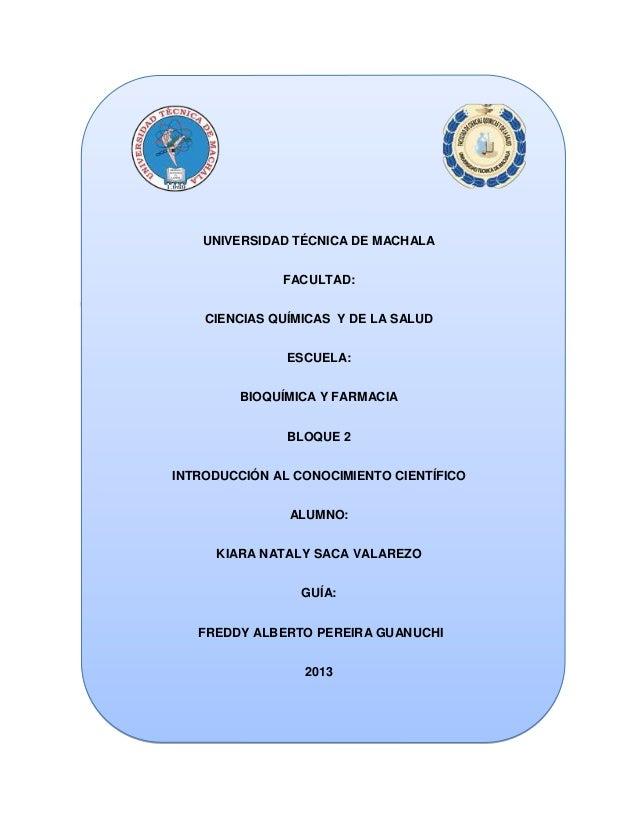 UNIVERSIDAD TÉCNICA DE MACHALA FACULTAD: CIENCIAS QUÍMICAS Y DE LA SALUD ESCUELA: BIOQUÍMICA Y FARMACIA BLOQUE 2 INTRODUCC...