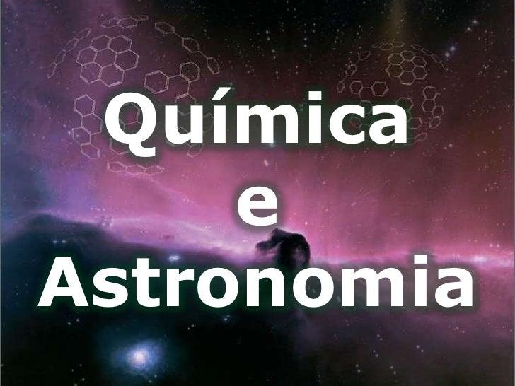 Química<br />e<br />Astronomia<br />