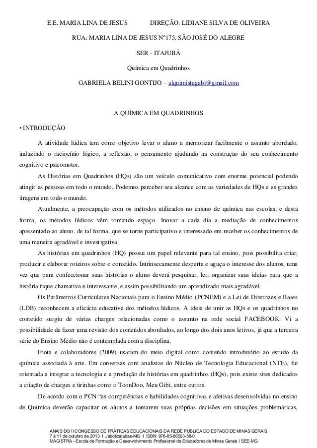 E.E. MARIA LINA DE JESUS  DIREÇÃO: LIDIANE SILVA DE OLIVEIRA  RUA: MARIA LINA DE JESUS Nº175, SÃO JOSÉ DO ALEGRE SER - ITA...