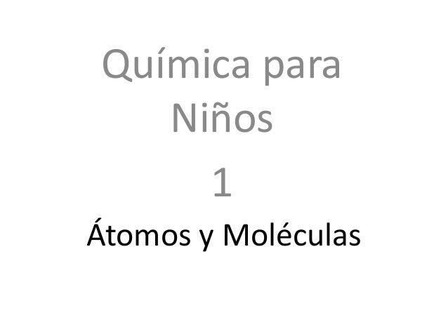 Química para Niños 1 Átomos y Moléculas