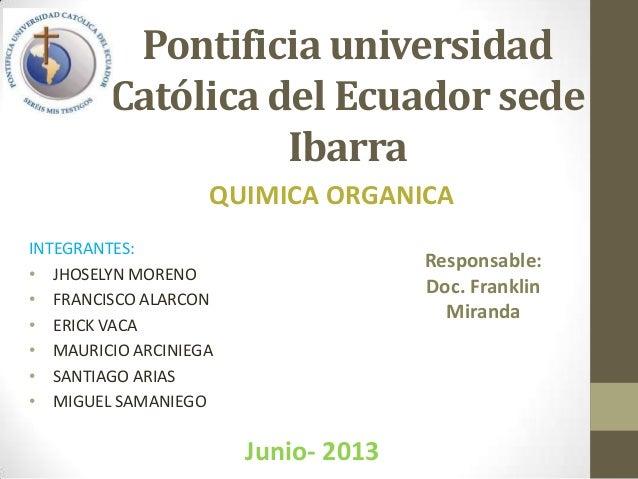 Pontificia universidad Católica del Ecuador sede Ibarra INTEGRANTES: • JHOSELYN MORENO • FRANCISCO ALARCON • ERICK VACA • ...
