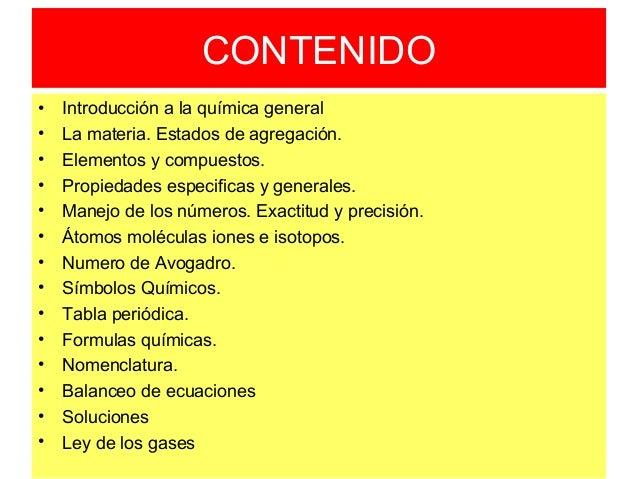 CONTENIDO • Introducción a la química general • La materia. Estados de agregación. • Elementos y compuestos. • Propiedades...