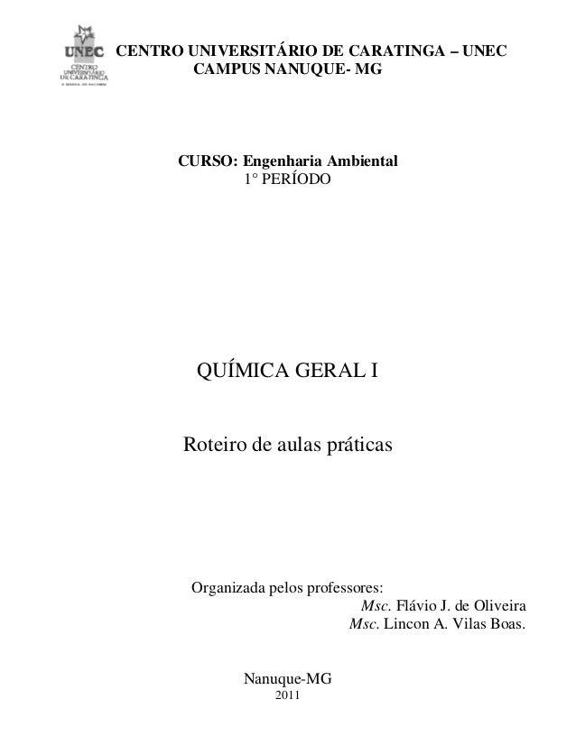 CENTRO UNIVERSITÁRIO DE CARATINGA – UNEC CAMPUS NANUQUE- MG CURSO: Engenharia Ambiental 1° PERÍODO QUÍMICA GERAL I Roteiro...