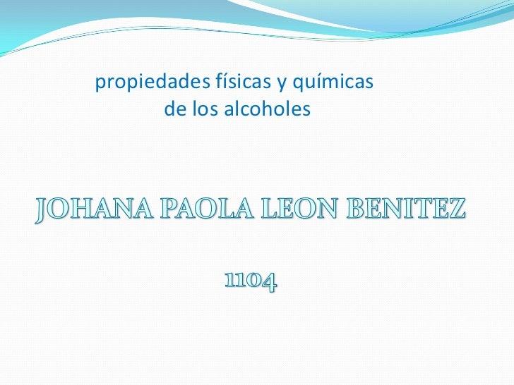 propiedades físicas y químicas       de los alcoholes