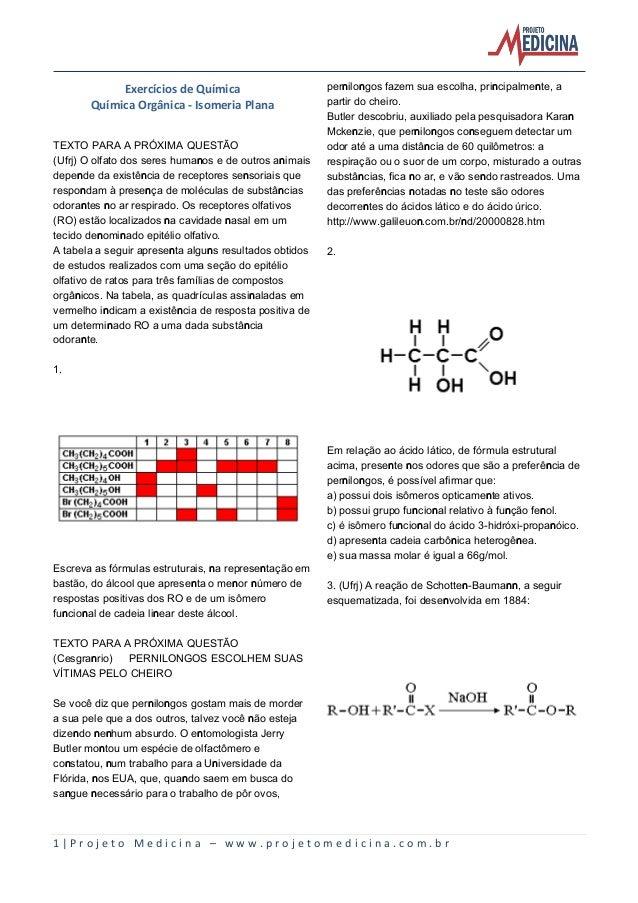 1 | P r o j e t o M e d i c i n a – w w w . p r o j e t o m e d i c i n a . c o m . b r  Exercícios de Química  Química Or...