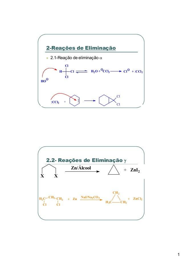 2-Reações de Eliminação      2.1-Reação de eliminação α                  Cl              H        Cl          H2O + CCl3  ...