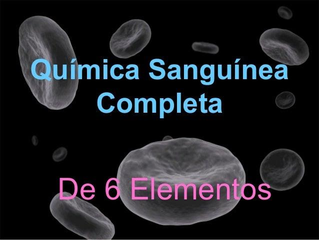 De 6 Elementos Química Sanguínea Completa