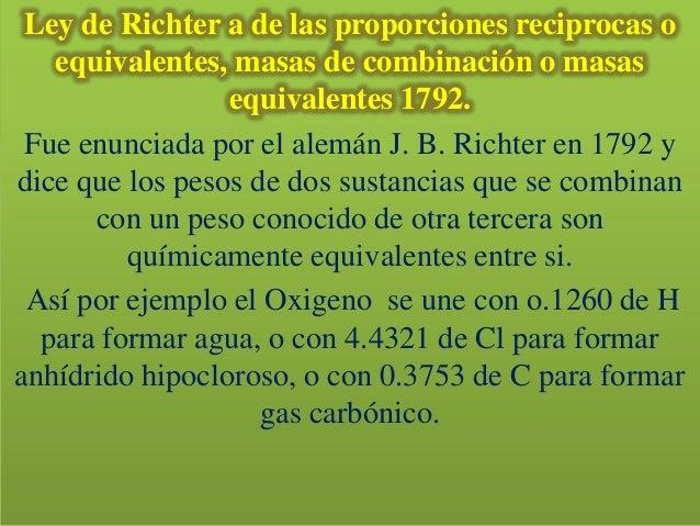 Ley de Richter a de las proporciones reciprocas o   equivalentes, masas de combinación o masas                 equivalente...