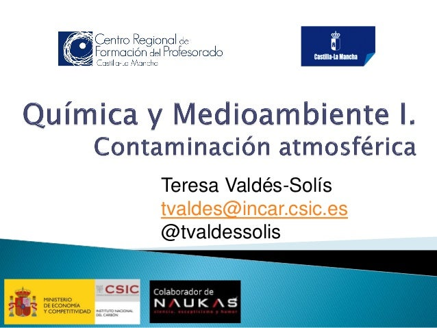 Teresa Valdés-Solís  tvaldes@incar.csic.es  @tvaldessolis