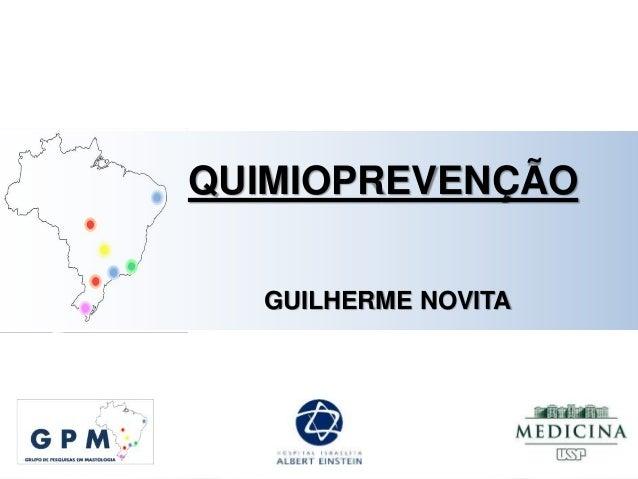 QUIMIOPREVENÇÃO GUILHERME NOVITA