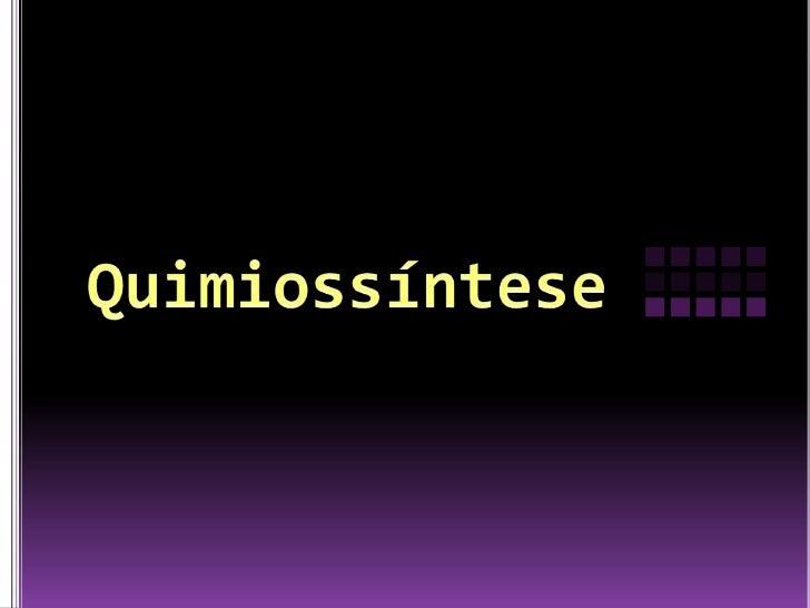 Quimiossíntese<br />