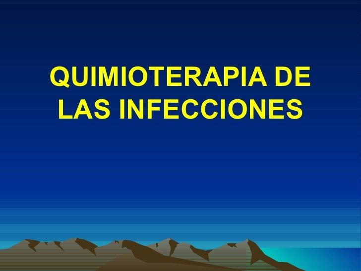 QUIMIOTERAPIA DELAS INFECCIONES