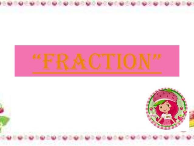 """""""Fraction"""""""
