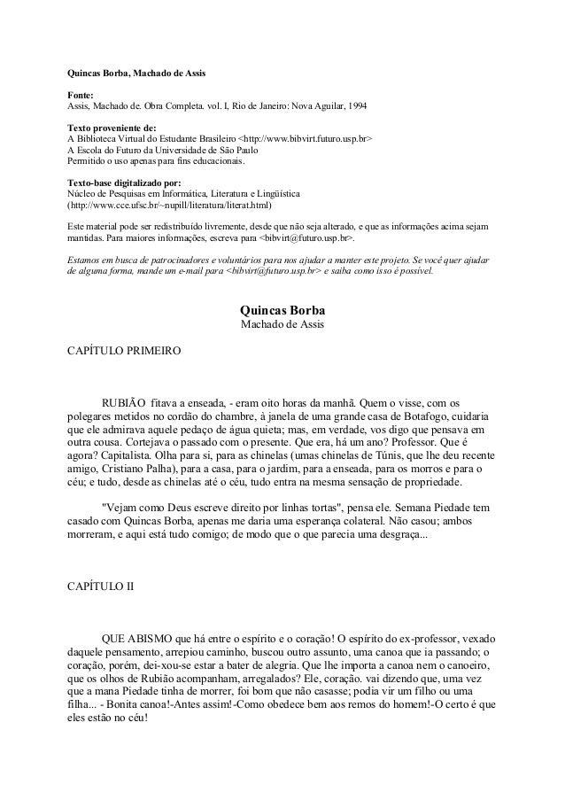Quincas Borba, Machado de Assis Fonte: Assis, Machado de. Obra Completa. vol. I, Rio de Janeiro: Nova Aguilar, 1994 Texto ...