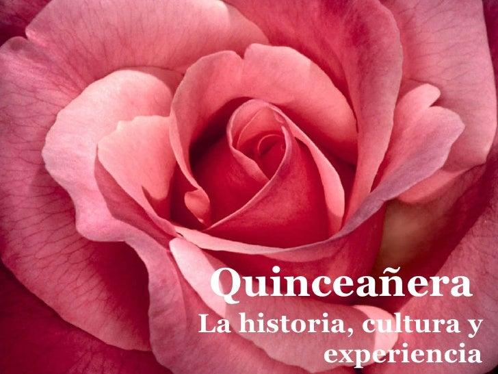 Quinceañera La historia, cultura y experiencia