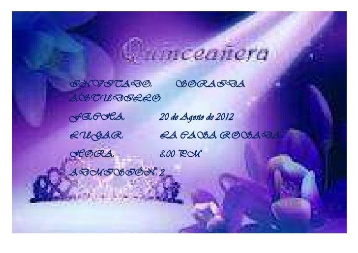 INVITADO:     SORAIDAASTUDILLOFECHA:    20 de Agosto de 2012LUGAR:    LA CASA ROSADAHORA:     8:00 PMADMISIÓN: 2