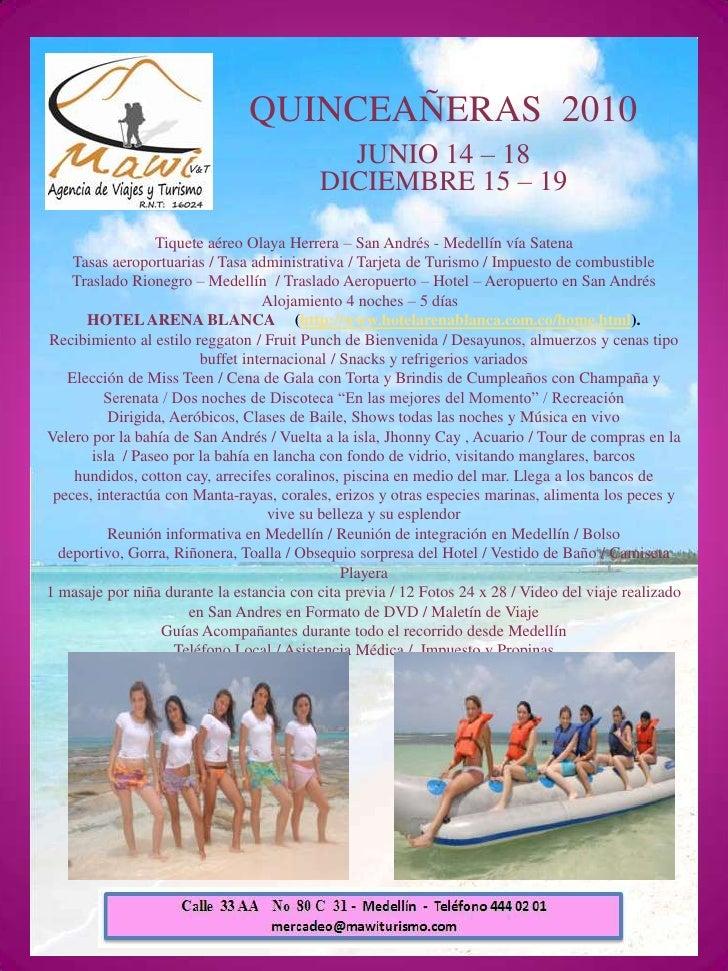 QUINCEAÑERAS  2010<br />JUNIO 14 – 18<br />DICIEMBRE 15 – 19<br />Tiquete aéreo Olaya Herrera – San Andrés- Medellín vía ...