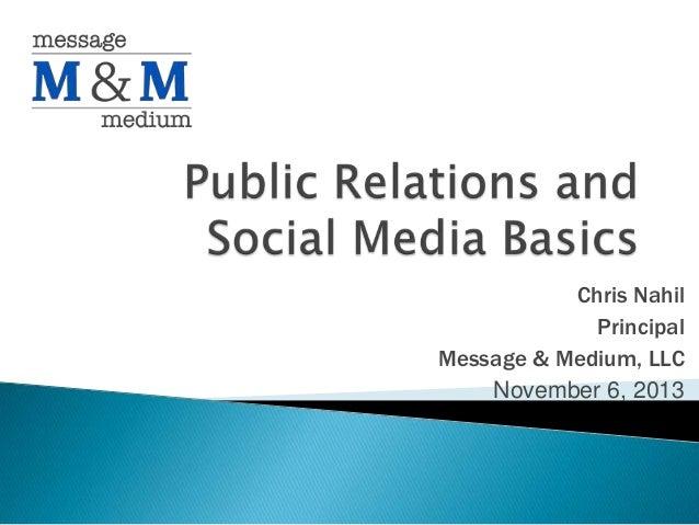 Chris Nahil Principal Message & Medium, LLC November 6, 2013