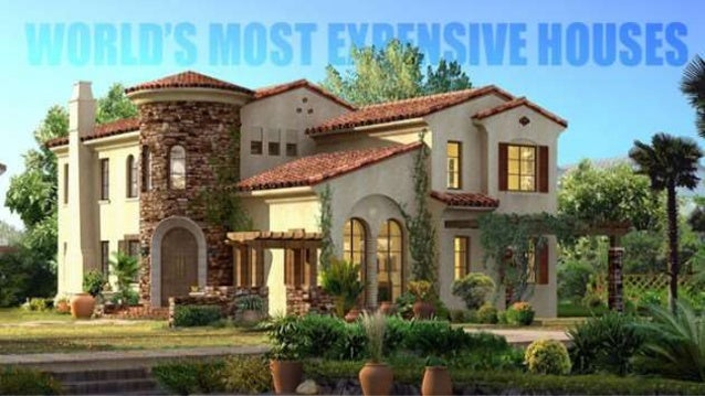 The most expensive house in the world house plan 2017 for Most popular house plans 2015