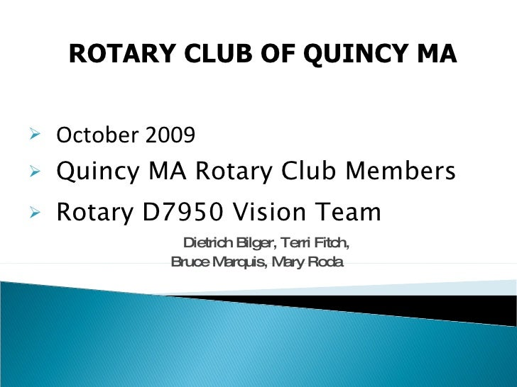 ROTARY CLUB OF QUINCY MA<br /><ul><li>October 2009