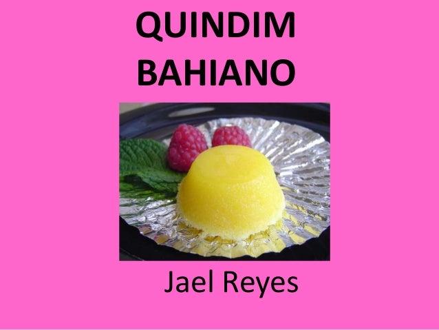 QUINDIM BAHIANO Jael Reyes