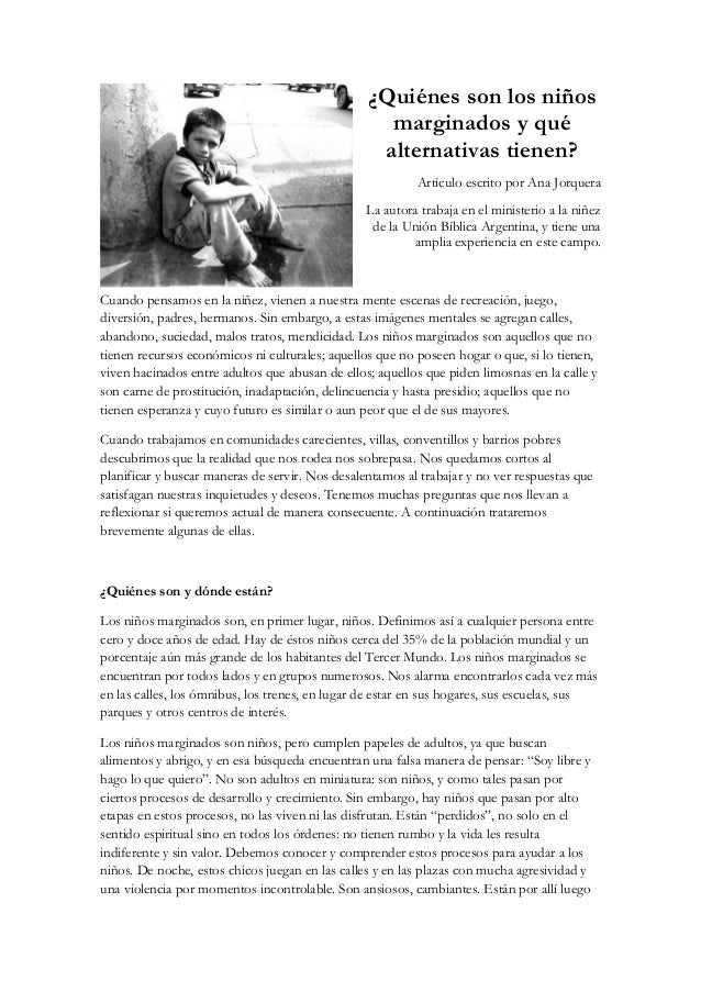 ¿Quiénes son los niños marginados y qué alternativas tienen? Artículo escrito por Ana Jorquera La autora trabaja en el min...