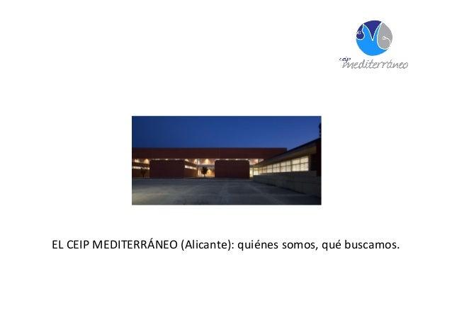 EL CEIP MEDITERRÁNEO (Alicante): quiénes somos, qué buscamos.