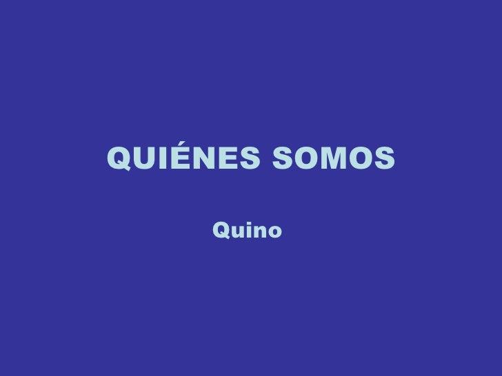 QUIÉNES SOMOS Quino