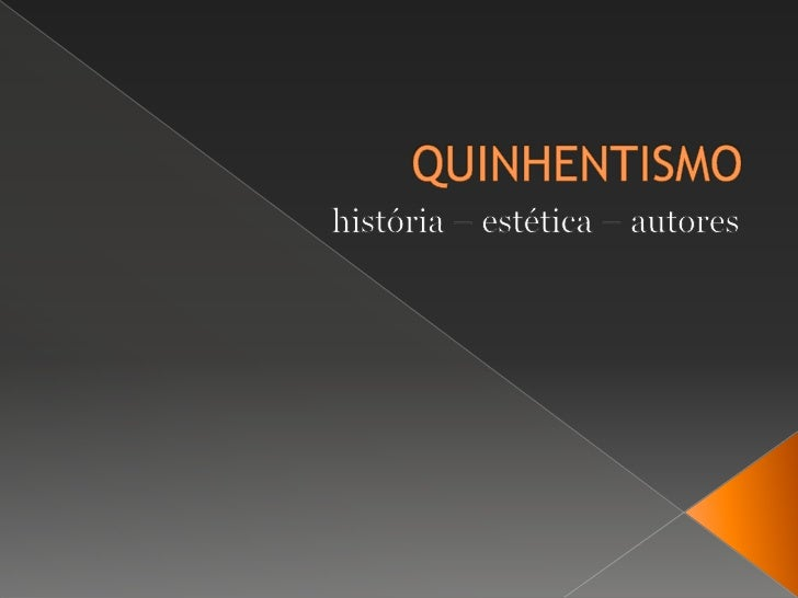 QUINHENTISMO<br />história – estética – autores <br />