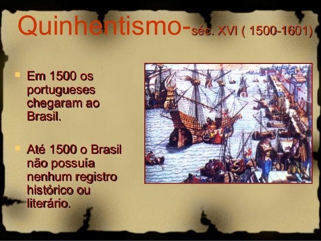 Quinhentismo-sséécc.. XXVVII (( 11550000--11660011))   EEmm 11550000 ooss  ppoorrttuugguueesseess  cchheeggaarraamm aaoo ...