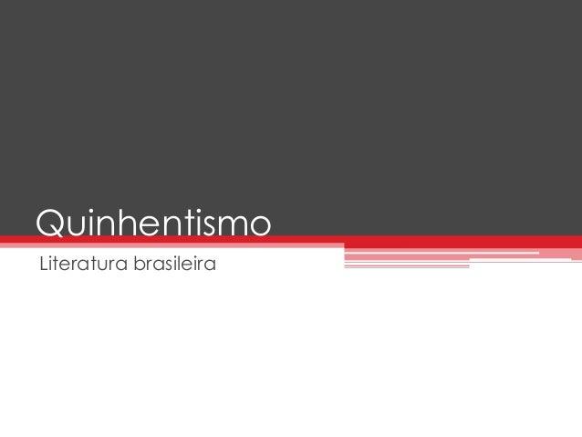 Quinhentismo  Literatura brasileira