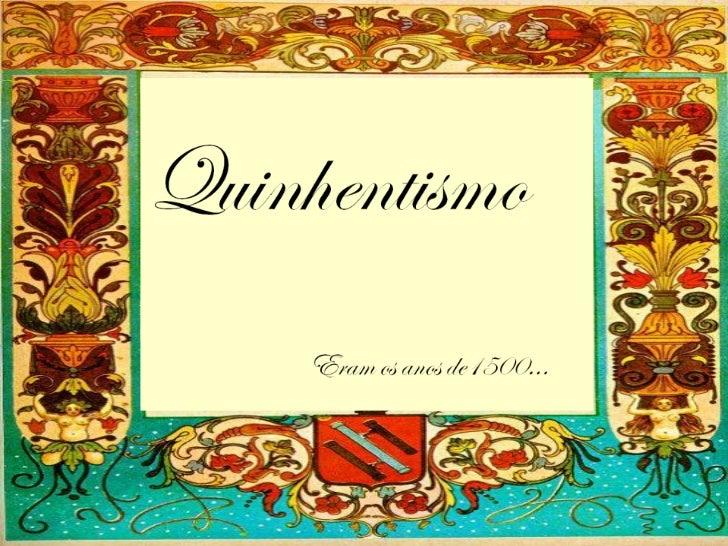 Momento Histórico           Corresponde à época dodescobrimento do Brasil. É um movimentoparalelo ao Classicismo português...