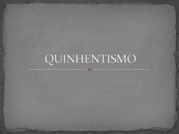 QUINHENTISMO<br />