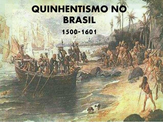 QUINHENTISMO NO BRASIL 1500-1601