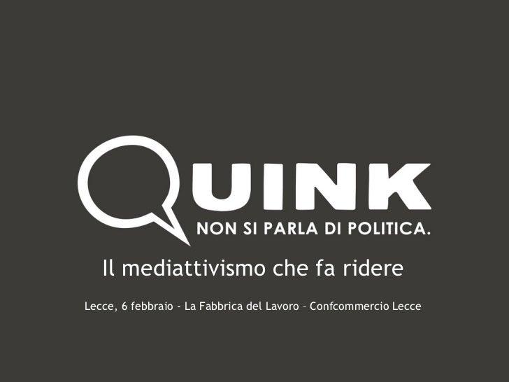 Il mediattivismo che fa ridere Lecce, 6 febbraio - La Fabbrica del Lavoro – Confcommercio Lecce
