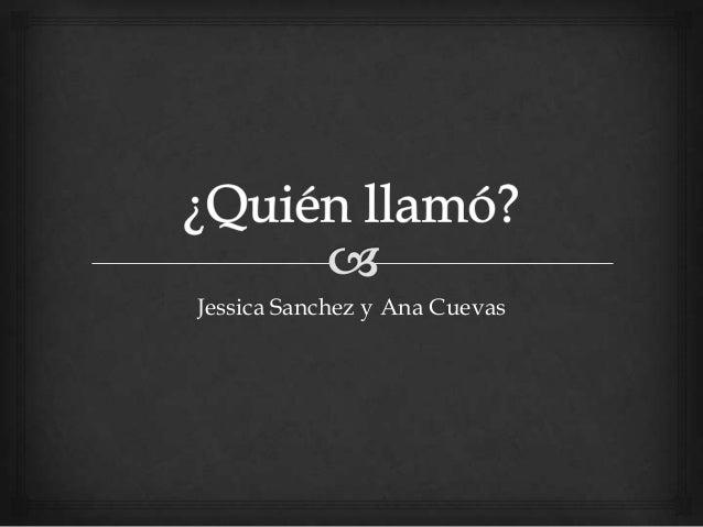 Jessica Sanchez y Ana Cuevas